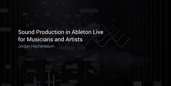 Kadenze Sound Production in Ableton Live for Musicians and Artists Session 9 TUTORiAL